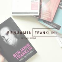 Benjamin Franklin: Povestea vieții mele (recenzie)