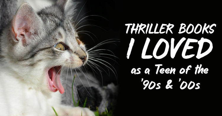 Thriller Books I Loved as a Teen of the '90s & '00s