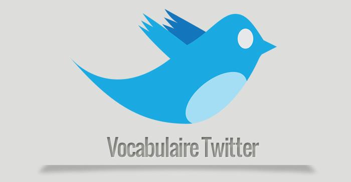 Mon vocabulaire Twitter