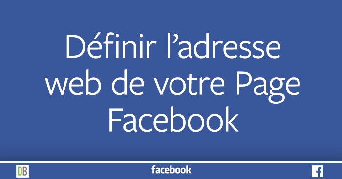 Définir l'adresse web de votre Page Facebook