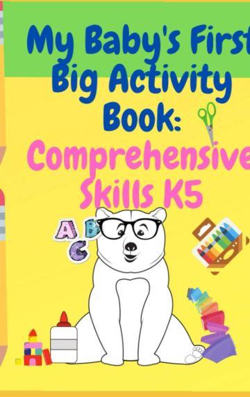 My Baby's First Big Activity Book: Comprehensive Skills K5