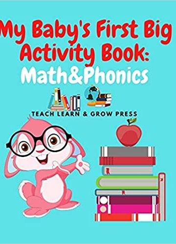 My Baby's First Big Activity Book: Math & Phonics: Supplementary work in for Preschool and Kindergarten