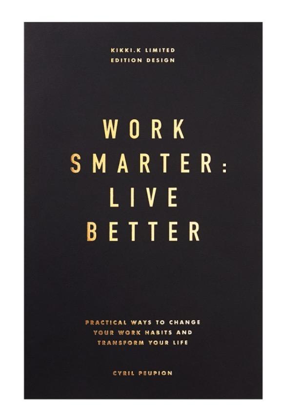 WORK SMARTER LIVE BETTER BOOK: LIFE ESSENTIALS