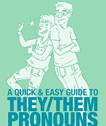 Quick and Easy Guide to They Them Pronouns Vol 1