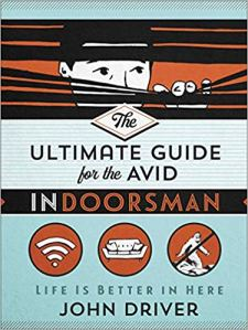 Ultimate Guide for the Avid Indoorsman