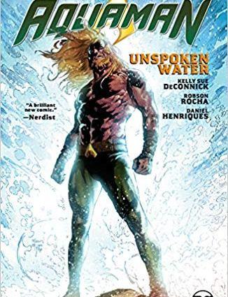 Aquaman Vol 1: Unspoken Water