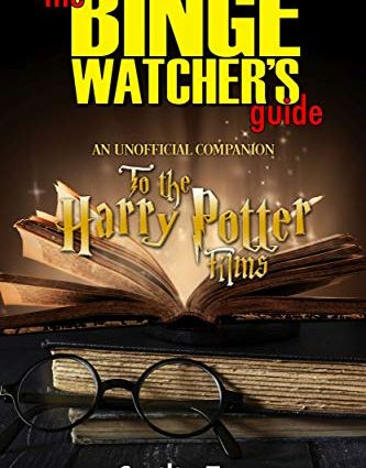 Binge Watcher's Guide to the Harry Potter Films