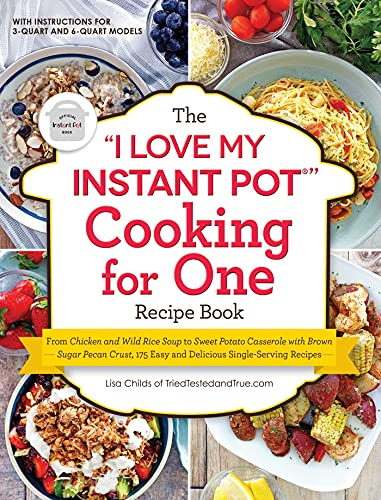 The I Love My Instant Pot Cooking for One