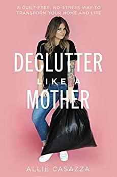 Declutter Like a Mother
