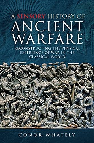 A Sensory History of Ancient Warefare
