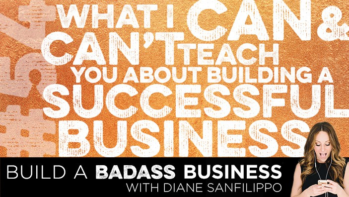 What I Can & Can't Teach You About Building a Successful Business #54 - Diane Sanfilippo | Build a Badass Business