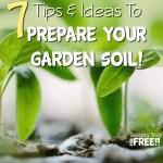 7 Ideas And Tips To Prepare Your Garden Soil!