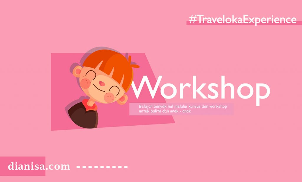 Pilihan Workshop Traveloka Experience