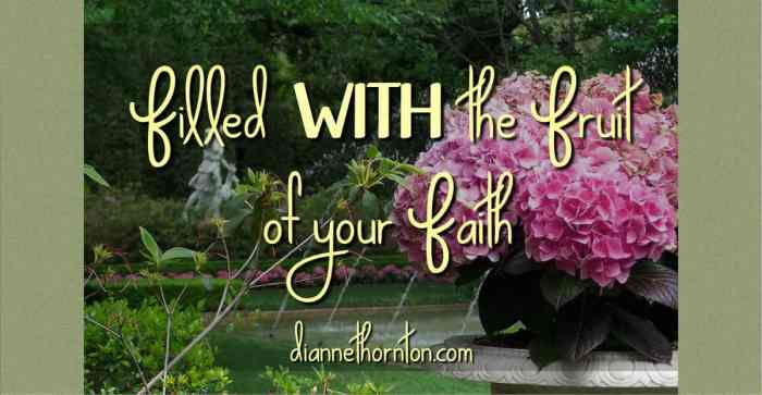Have you ever seen a magnificent garden that showcased a beautiful home? Filled with the fruit of faith, our lives point others to God and a life of hope!