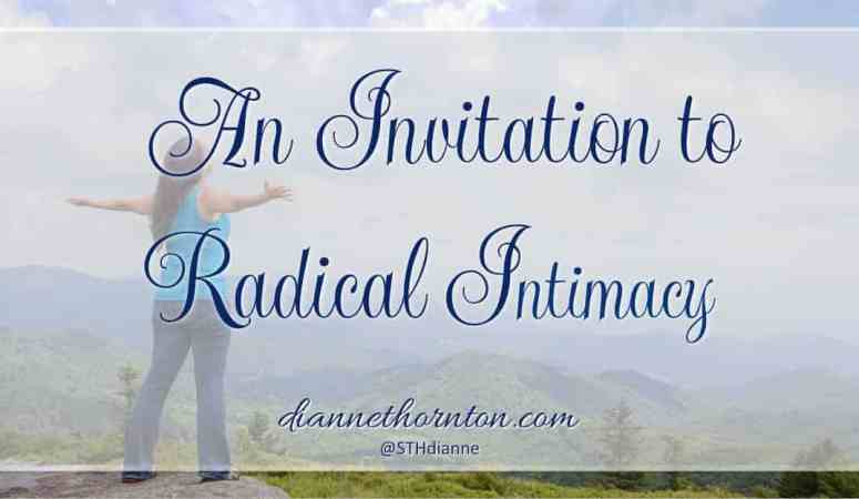 An Invitation to Radical Intimacy with God