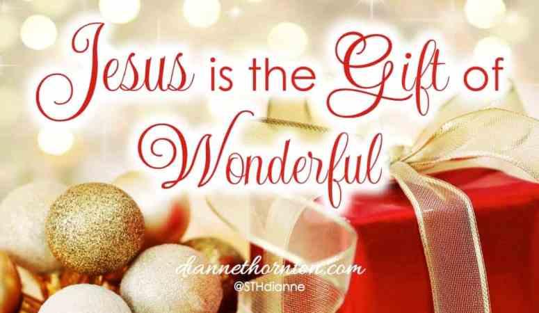 Jesus Is the Gift of WONDERFUL