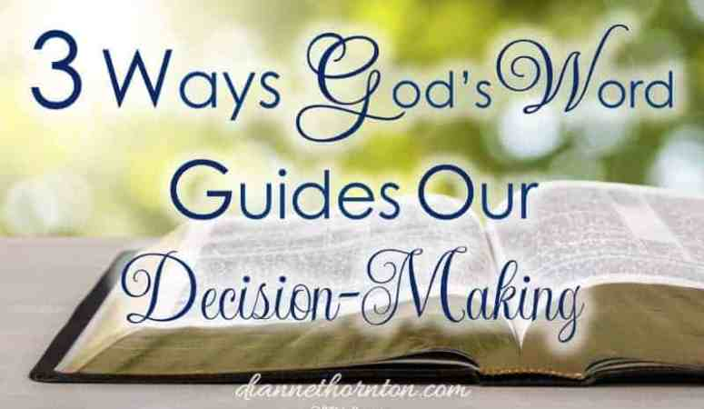 3 Ways God's Word Guides Our Decision-Making