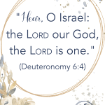 The Shema, a Hebrew prayer still used today, teaches that loving God influences every part of our lives. Obedience is an expression of our love for God.