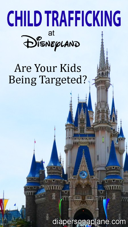 Child Trafficking at Disneyland, Are Your Kids Being Targeted for Child Trafficking, Spotting a Child Trafficker, Keeping your Kids Safe, diapersonaplane, diapers on a plane, family travel, traveling with kids