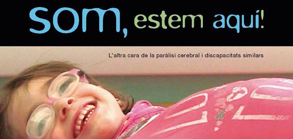 L'estrena del curt 'Som, estem aquí' obre el debat sobre els drets i necessitats de les persones amb paràlisi cerebral