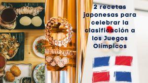 2 recetas japonesas para celebrar la clasificación a los Juegos Olímpicos