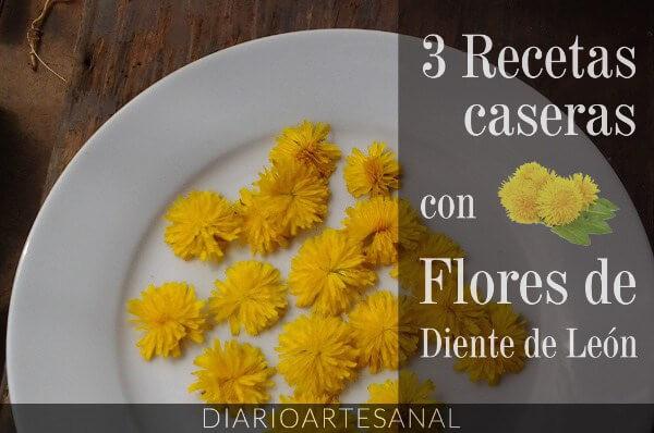 Flores de diente de león 3 recetas caseras