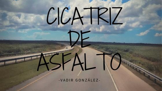 CICATRIZ DE ASFALTO