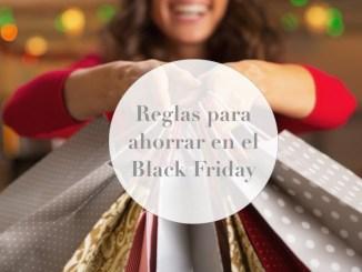Reglas para ahorrar en el Black Friday