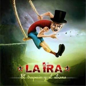 La Ira - El trapecio y el abismo