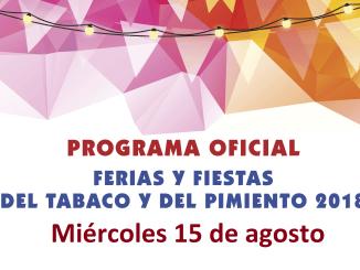 Programa oficial de las Ferias y Fiestas del Tabaco y del Pimiento 2018 – Miércoles 15 de agosto
