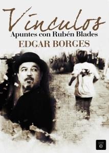 Portada libro Vínculos. Apuntes con Rubén Blades