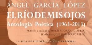 Ángel García López - El río de mis ojos