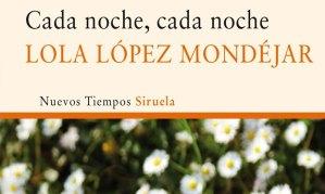 Cada Noche, Cada Noche, de Lola López Mondéjar