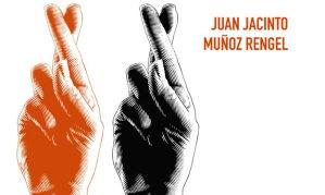 """Juan Jacinto Muñoz Rengel """"Una historia de la mentira"""""""