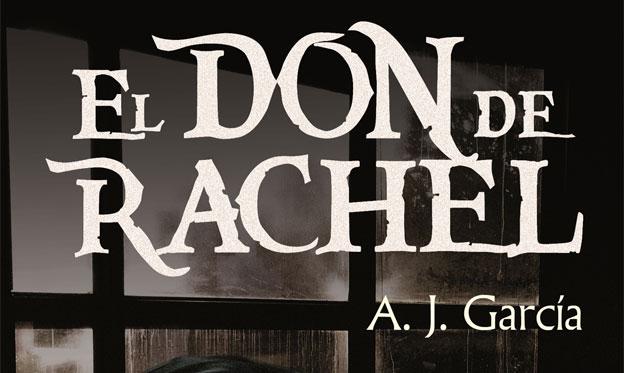 El don de Rachel de A.J. García