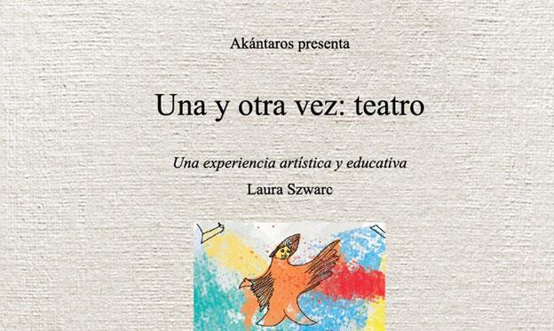 """Laura Szwarc en """"Una y otra vez: teatro"""""""
