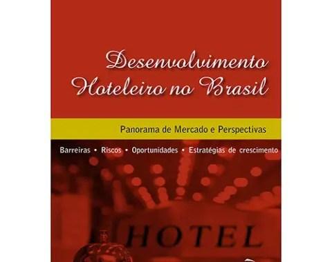 Livro traz panorama de mercado e perspectivas da hotelaria no Brasil