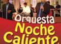 Orquesta Noche caliente se presentará en el evento