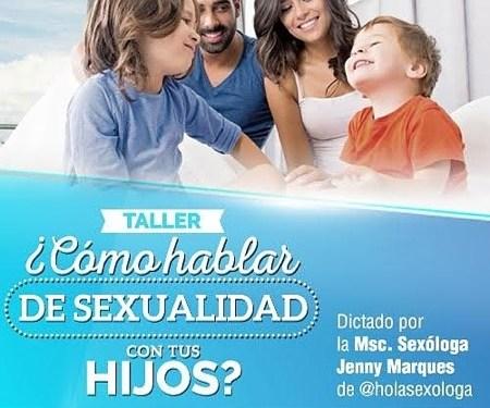Asistentes serán instruidos para manejar de forma correcta los temas sexuales con sus hijos