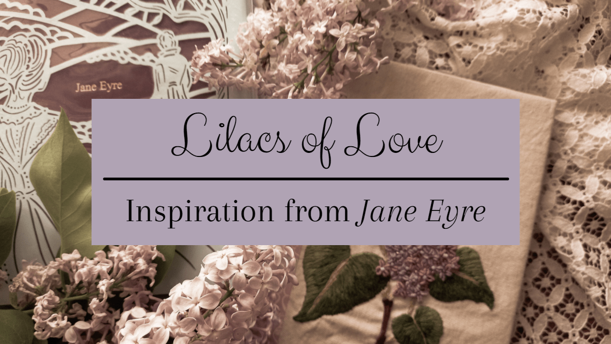 lilacs of love inspiration from jane eyre