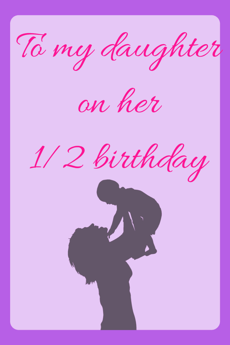 To my daughter on her half birthday diary of a so cal mama baby half birthday bookmarktalkfo Image collections