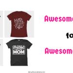 10 Terrific shirts for Moms