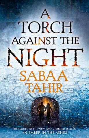Book - A Torch Against the Night (An Ember in the Ashes #2) - Sabaa Tahir
