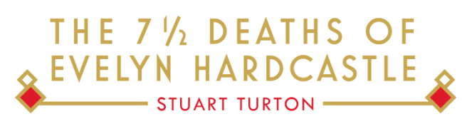 The 7½ Deaths of Evelyn Hardcastle - Stuart Turton book review books blog diary of difference