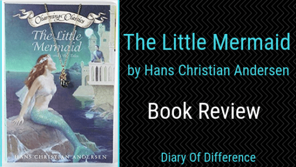 the little mermaid hans christian andersen - book review - blog diary of difference