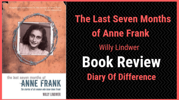 the last seven months of anne frank willy lindwer book review books blog diary of difference nazi camp hitler history german