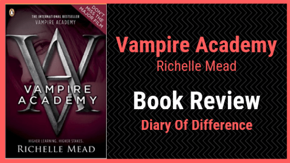 vampire academy richelle mead novel book books book review diary of difference blog blogging blogger popular trending uk england