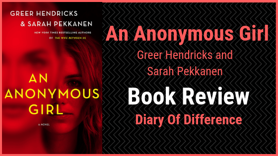 an anonymous girl gree hendricks and sarah pekkanen books book review blog diary of difference diaryofdifference netgalley goodreads