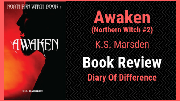 awaken northern wiitch book 2 k.s. marsden book review diary of difference books goodreads netgalley series novel