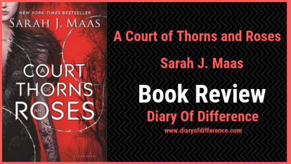 a court of thorns and roses sarah j maas author goodreads netgalley bestseller novel series faerie love romance book review diary of difference